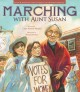 Go to record Marching with Aunt Susan : Susan B. Anthony and the fight ...