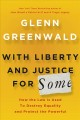 Go to record With liberty and justice for some : how the law is used to...