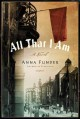Go to record All that I am : a novel