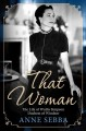 Go to record That woman : the life of Wallis Simpson, Duchess of Windsor
