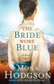 Go to record The bride wore blue : a novel