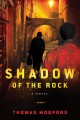 Go to record Shadow of the rock : a Spike Sanguinetti novel
