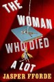 Go to record Thursday Next in The woman who died a lot : now with 50% a...