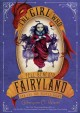 Go to record The girl who fell beneath Fairyland and led the revels the...