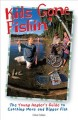 Go to record Kids gone fishin' : the young angler's guide to catching m...
