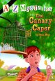 Go to record A to Z mysteries : The canary caper