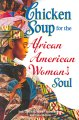 Go to record Chicken soup for the African American woman's soul : laugh...