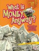 Go to record What is money anyway? : why dollars and coins have value
