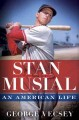Go to record Stan Musial : an American life