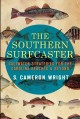 Go to record The Southern surfcaster : saltwater strategies for the Car...