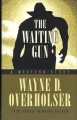 Go to record The waiting gun : a western story