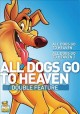 Go to record All dogs go to heaven ; All dogs go to heaven 2.