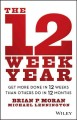 Go to record The 12 week year : get more done in 12 weeks than others d...