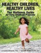 Go to record Healthy children, healthy lives : the wellness guide for e...