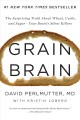 Go to record Grain brain : the surprising truth about wheat, carbs, and...