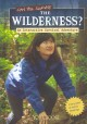 Go to record Can you survive the wilderness? : an interactive survival ...