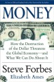 Go to record Money : how the destruction of the dollar threatens the gl...