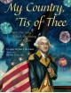 Go to record My country, 'tis of thee : how one song reveals the histor...