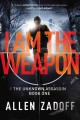 Go to record I am the weapon : a novel