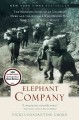 Go to record Elephant Company : the inspiring story of an unlikely hero...