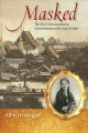 Go to record Masked : the life of Anna Leonowens, schoolmistress at the...