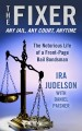 Go to record The Fixer : the notorious life of a front-page bail bondsman