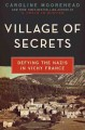 Go to record Village of secrets : defying the Nazis in Vichy France