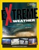 Go to record Extreme weather : surviving tornadoes, sandstorms, hailsto...