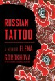 Go to record Russian tattoo : a memoir