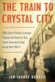 Go to record The train to Crystal City : FDR's secret prisoner exchange...