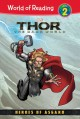 Go to record Thor, the dark world. Heroes of Asgard
