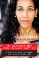 Go to record My grandfather would have shot me : a Black woman discover...