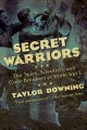 Go to record Secret warriors : the spies, scientists and code breakers ...