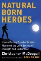 Go to record Natural born heroes : how a daring band of misfits mastere...