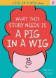 Go to record What this story needs is a pig in a wig
