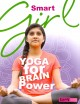 Go to record Smart girl : yoga for brain power