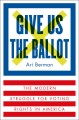 Go to record Give us the ballot : the modern struggle for voting rights...