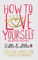 Go to record How to love yourself (and sometimes other people) : spirit...