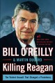 Go to record Killing Reagan : the violent assault that changed the pres...