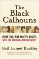Go to record The Black Calhouns : from Civil War to civil rights with o...