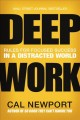 Go to record Deep work : rules for focused success in a distracted world