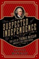 Go to record Suspected of independence : the life of Thomas McKean, Ame...