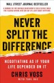 Go to record Never split the difference : negotiating as if your life d...