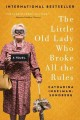 Go to record The little old lady who broke all the rules : a novel