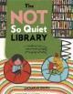 Go to record The not so quiet library