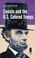 Go to record Lincoln and the U.S. Colored Troops