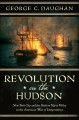 Go to record Revolution on the Hudson : New York City and the Hudson Ri...