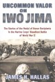 Go to record Uncommon valor on Iwo Jima : the story of the Medal of Hon...