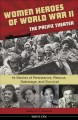 Go to record Women heroes of World War II : the Pacific Theater : 15 st...