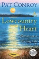 Go to record A Lowcountry heart : reflections on a writing life